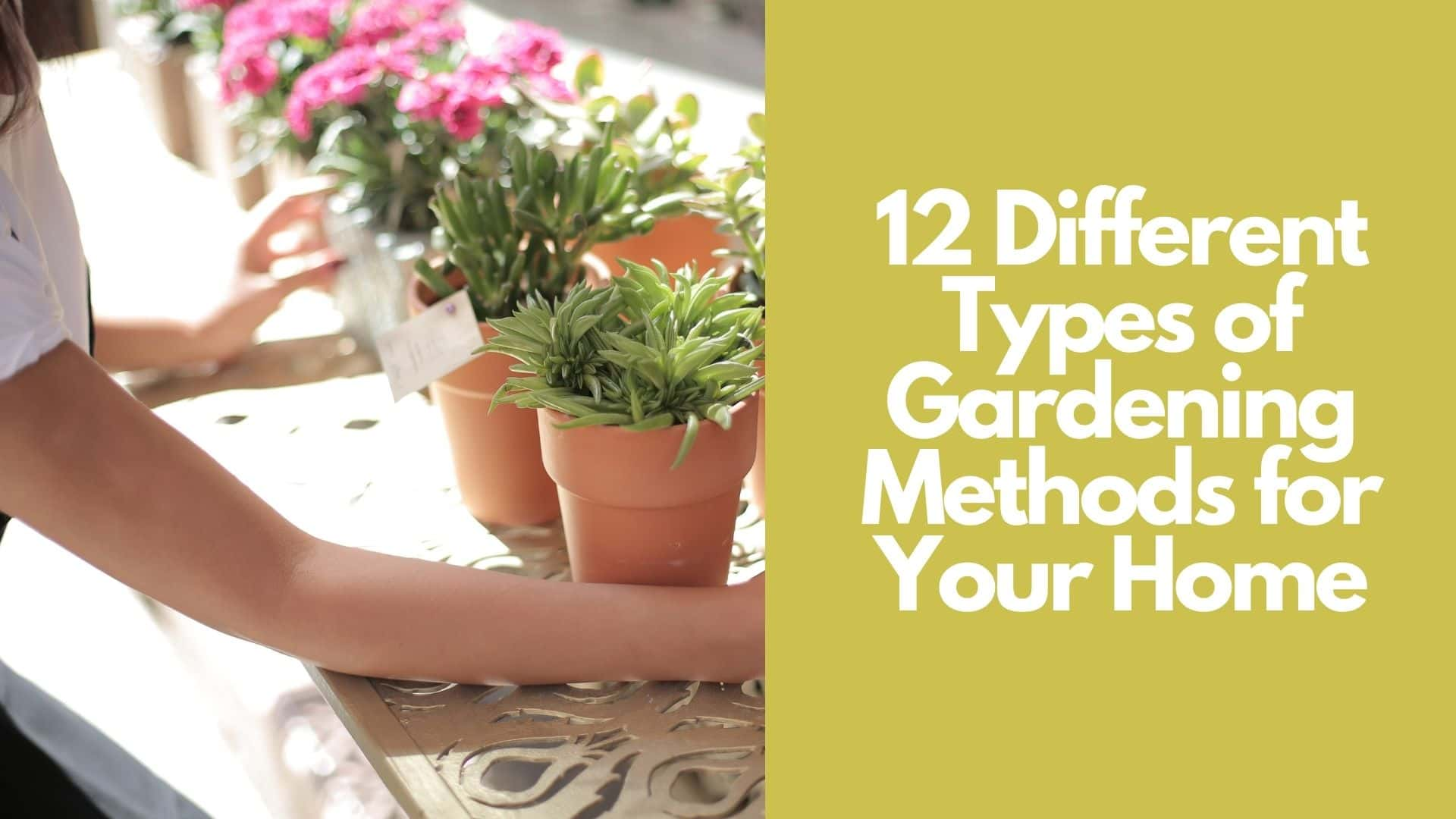 12 Different Types of Gardening Methods for Your Home