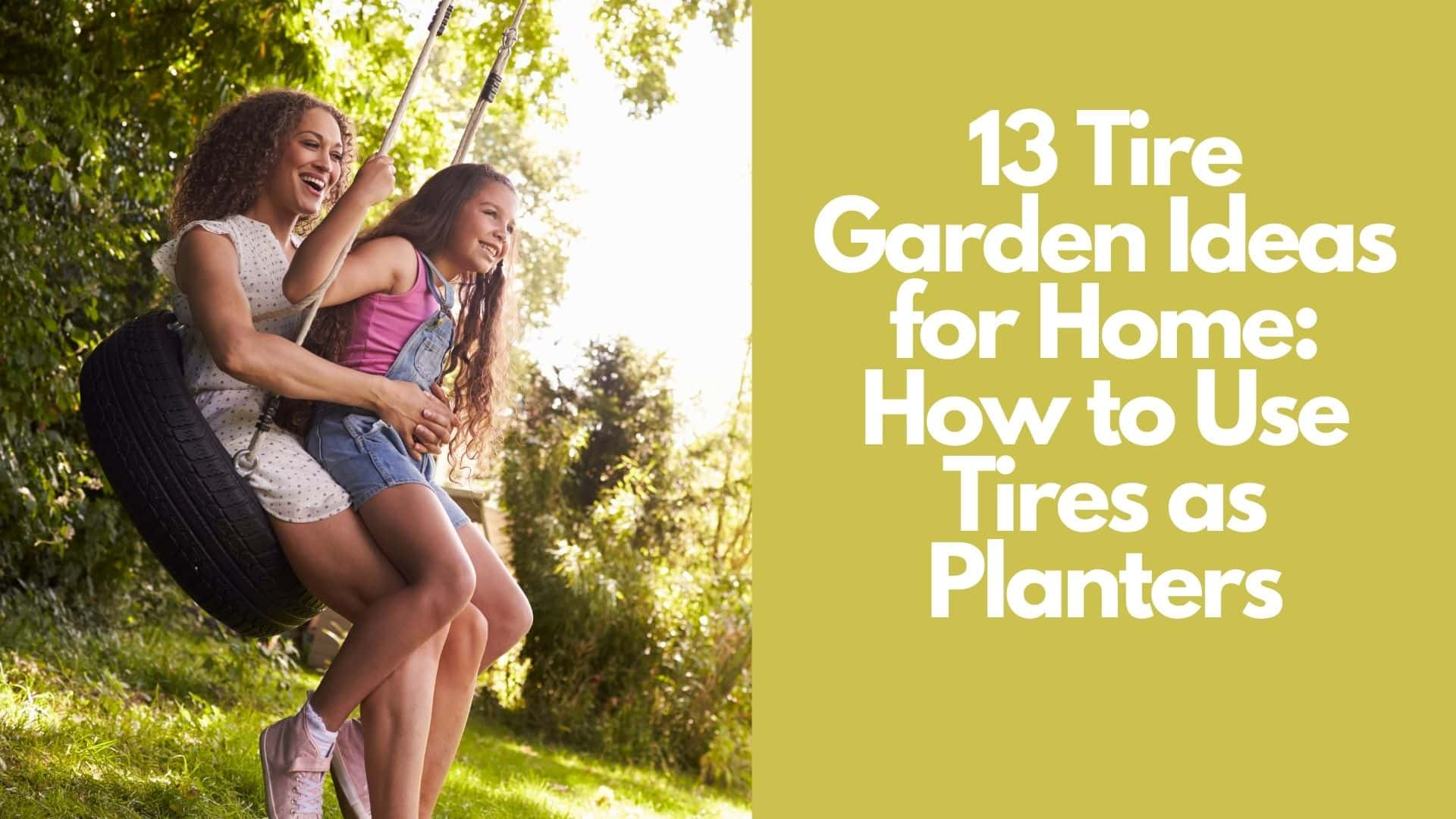 13 Tire Garden Ideas for Home: How to Use Tires as Planters